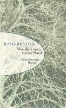 Bender, Hans Wie die Linien meiner Hand