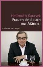 Karasek, Hellmuth Frauen sind auch nur Mnner