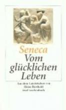 Seneca Vom glcklichen Leben