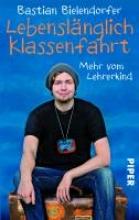 Bielendorfer, Bastian Lebenslnglich Klassenfahrt