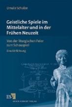 Schulze, Ursula Geistliche Spiele im Mittelalter und in der Frühen Neuzeit