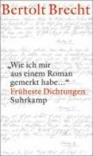 Brecht, Bertolt `Wie ich mir aus einem Roman gemerkt habe...`