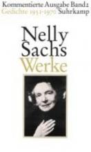 Sachs, Nelly Werke. Kommentierte Ausgabe in vier B?nden 02. Gedichte 1951-1970