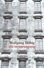 Hilbig, Wolfgang Die Versprengung