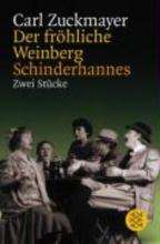 Zuckmayer, Carl Der frhliche Weinberg Schinderhannes