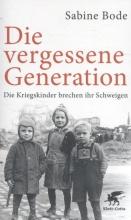 Bode, Sabine Die vergessene Generation