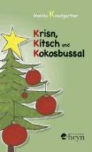 Krautgartner, Monika Krisn, Kitsch und Kokosbussal