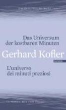 Kofler, Gerhard Das Universum der kostbaren Minuten L`universo dei minuti preziosi