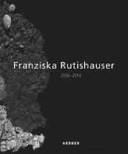 Franziska Rutishauser. 2006 - 2014
