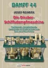 Reineck, Josef Dampf 44 - Die Diesbar-Schiffsdampfmaschine