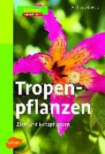 Bärtels, Andreas Tropenpflanzen