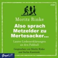 Rinke, Moritz Also sprach Metzelder zu Mertesacker...