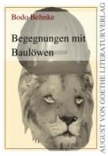 Behnke, Bodo Begegnungen mit Baulwen