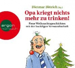 Bittrich, Dietmar Opa kriegt nichts mehr zu trinken!