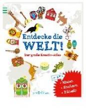 Cayrey, Anne-Sophie Entdecke die Welt! Der groe Kreativ-Atlas