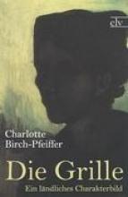 Birch-Pfeiffer, Charlotte Die Grille