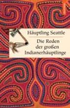 Seattle, Häuptling Die Reden der groen Indianerhuptlinge