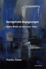 Pelster, Theodor Nachgeholte Begegnungen