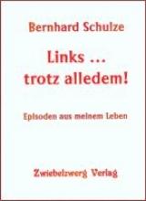 Schulze, Bernhard Links ... trotz alledem