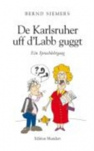 Siemers, Bernd De Karlsruher uff d`Labb guggt