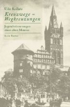 Kollatz, Udo Kreuzwege ¿ Wegkreuzungen