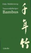 Mühlenweg, Fritz Tausendjähriger Bambus