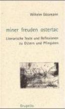 Gössmann, Wilhelm miner freuden ostertac