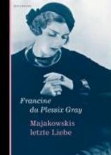 Plessix Gray, Francine du Majakowskis letzte Liebe