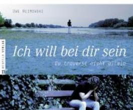 Heimowski, Uwe Ich will bei dir sein