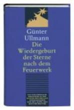 Ullmann, Günter Die Wiedergeburt der Sterne nach dem Feuerwerk