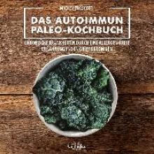 Trescott, Mickey Das Autoimmun Paleo-Kochbuch