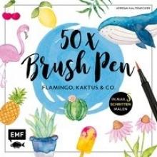 Kaltenecker, Verena 50 x Brush Pen - Flamingo, Kaktus und Co.