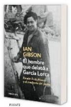 Gibson, Ian El hombre que delat? a Garc?a Lorca