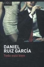 Daniel Ruiz  Garcia Todo Esta Bien