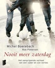 Michel  Boerebach, Rob  Pietersen Nooit meer zaterdag