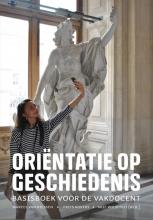 Arie Wilschut (red.) Marcel van Riessen  Frits Rovers, Oriëntatie op geschiedenis