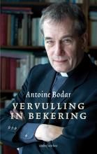 Antoine Bodar , Vervulling in bekering
