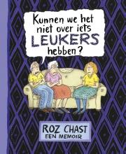 Roz  Chast Kunnen we het niet over iets leukers hebben?