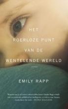 Emily  Rapp Het roerloze punt van de wentelende wereld