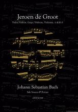 Johann Sebastian  Bach, Jeroen de Groot Solo sonates en partita�s van J.S. Bach