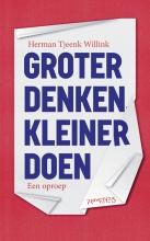 Herman  Tjeenk Willink Groter denken, kleiner doen