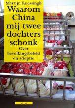 Martijn  Roessingh Waarom China mij twee dochters schonk