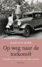 Marjan Berk , Op weg naar de toekomst