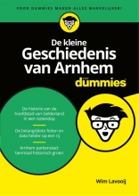 Wim  Lavooij De kleine geschiedenis van Arnhem voor Dummies