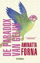 Aminatta  Forna De paradox van geluk