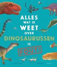 Nick Crumpton , Alles wat je weet over dinosaurussen is FOUT!