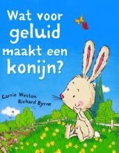 Carrie  Weston Wat voor geluid maakt een konijn?