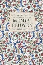 Raoul Bauer , De geniale mislukking van de middeleeuwen