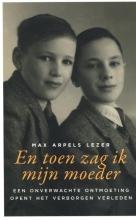 Max Arpels Lezer , En toen zag ik mijn moeder