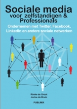R. de Groot J. de Bruin, Sociale media voor ondernemers & professionals